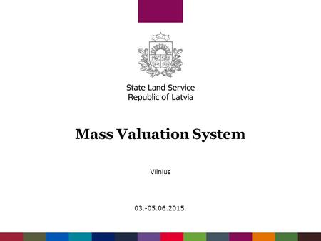 Mass Valuation System Vilnius 03.-05.06.2015.. Latvia Territory – 64 589 km2 Local government - 118 (9 + 109) Inhabitants : Total - 2,013 mil Towns -