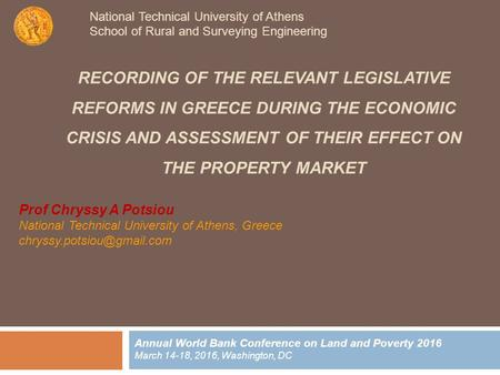 RECORDING OF THE RELEVANT LEGISLATIVE REFORMS IN GREECE DURING THE ECONOMIC CRISIS AND ASSESSMENT OF THEIR EFFECT ON THE PROPERTY MARKET Annual World Bank.