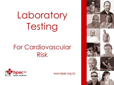 Laboratory Testing For Cardiovascular Risk www.bpac.org.nz.