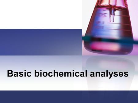 Basic biochemical analyses. What is biochemical testing? Biochemical testing looks at the levels of specific substances and enzymes that are produced.