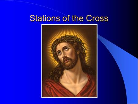 Stations of the Cross. Before each station: Leader: We adore you, O Christ, and we bless you. All: Because by your holy cross you have redeemed the world.