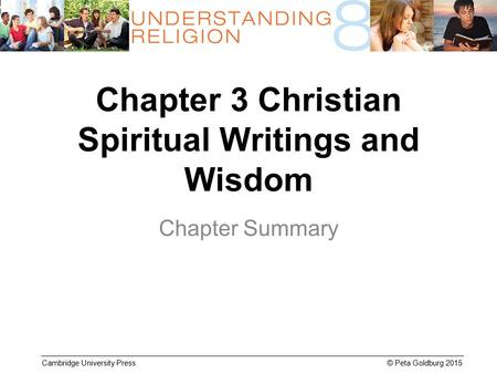 Cambridge University Press © Peta Goldburg 2015 Chapter 3 Christian Spiritual Writings and Wisdom Chapter Summary.