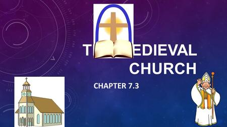 The Medieval Church Chapter 7.3.