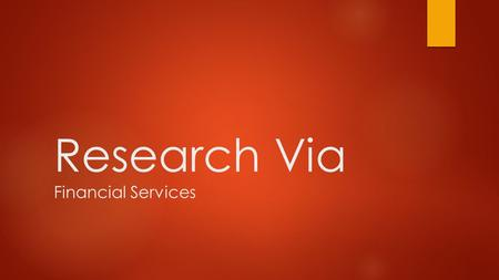 Research Via Financial Services. About us Research via is a leading financial services provider with presence in Indian and other global capital markets.