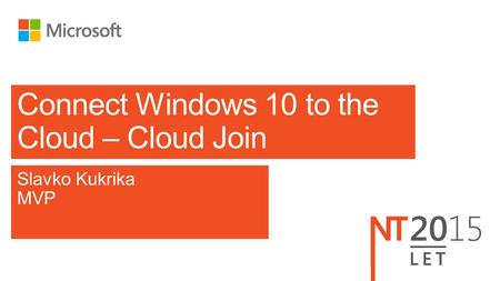 Slavko Kukrika MVP Connect Windows 10 to the Cloud – Cloud Join.