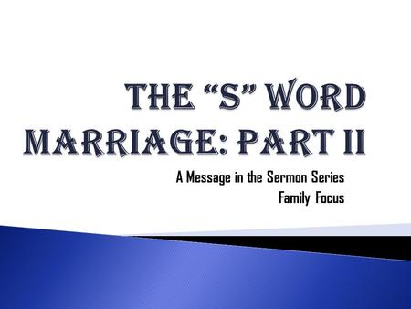 A Message in the Sermon Series Family Focus. 21 Submit to one another out of reverence for Christ. 22 Wives, submit to your husbands as to the Lord. 23.