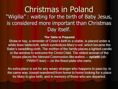"Christmas in Poland ""Wigilia"" : waiting for the birth of Baby Jesus, is considered more important than Christmas Day itself. The Table Is Prepared Straw."