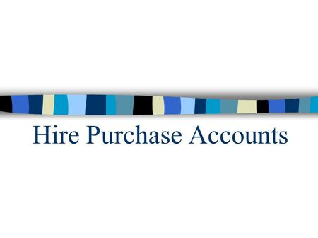 Hire Purchase Accounts Hire Purchase Hire Purchase (HP) is one of the payment methods of which the buyer use the goods without immediate full settlement.