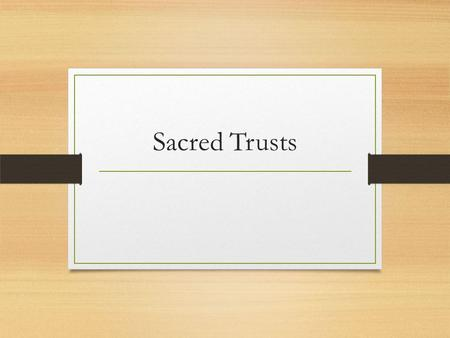 Sacred Trusts. Trust the obligation or responsibility imposed on a person in whom confidence or authority is placed: a position of trust. charge, custody,