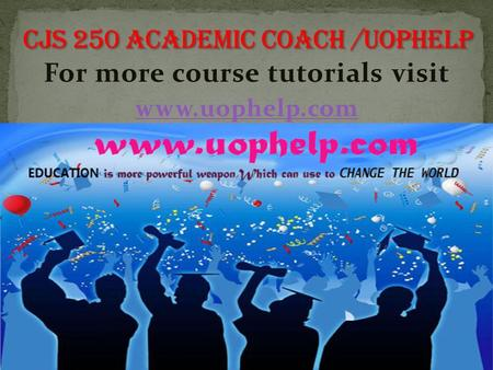 For more course tutorials visit www.uophelp.com. CJS 250 Entire Course CJS 250 Week 1 Checkpoint Historical Laws and Security CJS 250 Week 1 Assignment.