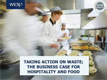 Estimate your waste costsTalk to your teamMeasure your wasteInvolve your managers Introduction TAKING ACTION ON WASTE; THE BUSINESS CASE FOR HOSPITALITY.