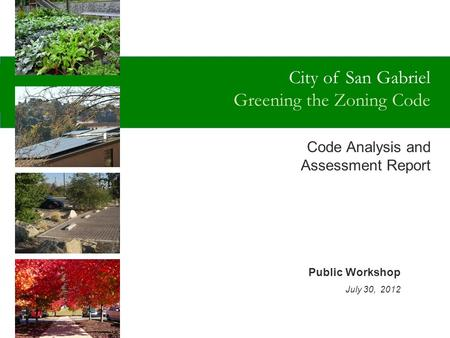 City of San Gabriel Greening the Code TAHOE REGIONAL PLANNING AGENCY CODE OF ORDINANCES UPDATE Form-Based Code Elements Local Jurisdiction Meetings May.