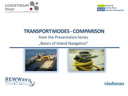 "TRANSPORT MODES - COMPARISON from the Presentation Series ""Basics of Inland Navigation"""