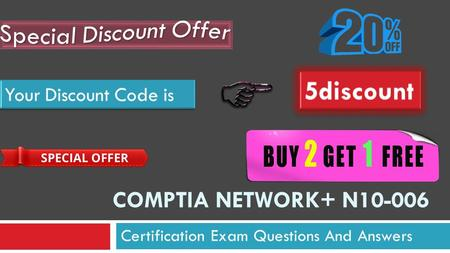 COMPTIA NETWORK+ N10-006 Certification Exam Questions And Answers 5discount.