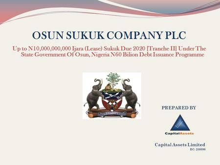 OSUN SUKUK COMPANY PLC Up to N10,000,000,000 Ijara (Lease) Sukuk Due 2020 [Tranche II] Under The State Government Of Osun, Nigeria N60 Bilion Debt Issuance.