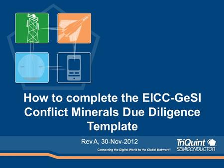 How to complete the EICC-GeSI Conflict Minerals Due Diligence Template Rev A, 30-Nov-2012.