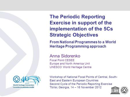 The Periodic Reporting Exercise in support of the implementation of the 5Cs Strategic Objectives From National Programmes to a World Heritage Programming.