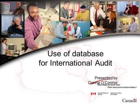 Use of database for International Audit Presented by Donna O'Connor.