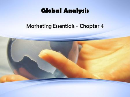 Global Analysis Marketing Essentials - Chapter 4.