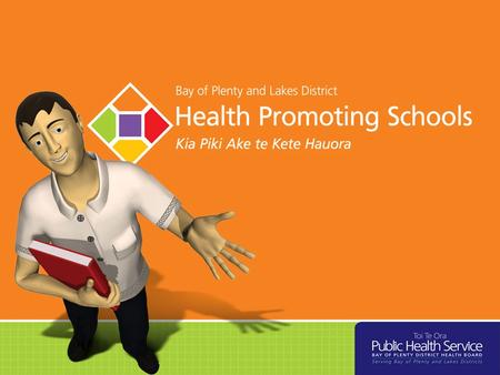 What is a Health Promoting School? 'Health Promoting Schools are schools which display, in everything they say and do, support and commitment to enhancing.