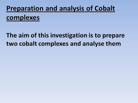 Preparation and analysis of Cobalt complexes