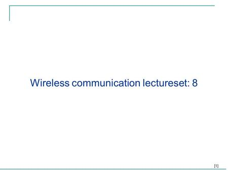 Wireless communication lectureset: 8