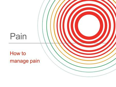 Pain How to manage pain. About pain Pain alerts us to disease or injury. The cause can be obvious for example a broken arm, but sometimes the cause can't.