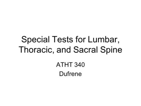 Special Tests for Lumbar, Thoracic, and Sacral Spine