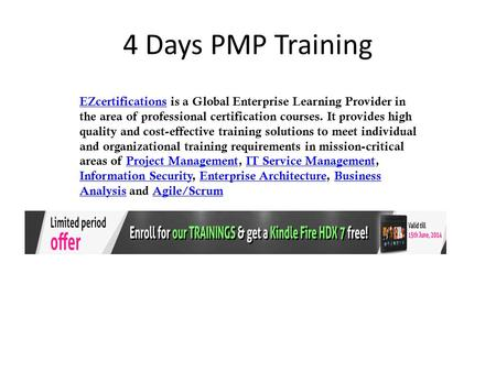 4 Days PMP Training EZcertificationsEZcertifications is a Global Enterprise Learning Provider in the area of professional certification courses. It provides.