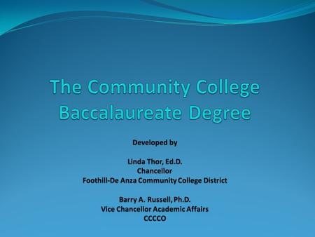 Baccalaureate Degree Study Group Charge How bachelor's degree programs complement other community college offerings. How bachelor's degree programs address.