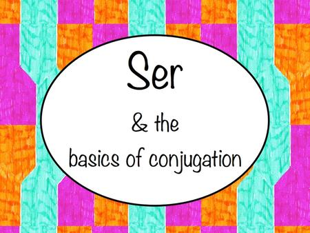 "And the basics of conjugation! Ser. Infinitive Infinitive: a verb that has not yet been conjugated. The last letter will always be ""r."" Examples: ser."