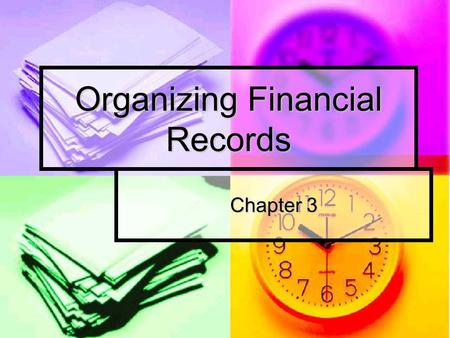 Organizing Financial Records Chapter 3. Opportunity Costs and Money Management Trade-offs and financial decisions Trade-offs and financial decisions Money.