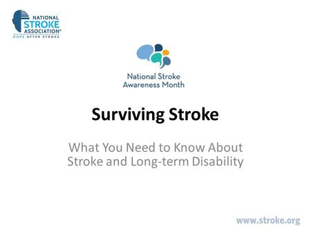 Surviving Stroke What You Need to Know About Stroke and Long-term Disability.