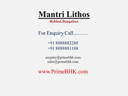 Mantri Lithos Hebbal, Bangalore For Enquiry Call........... +91 8088882288 +91 8088881188