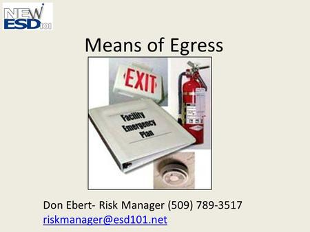 Means of Egress Don Ebert- Risk Manager (509) 789-3517