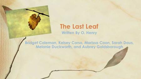 The Last Leaf Written By O. Henry