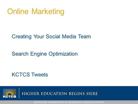 Creating Your Social Media Team Search Engine Optimization KCTCS Tweets Online Marketing.