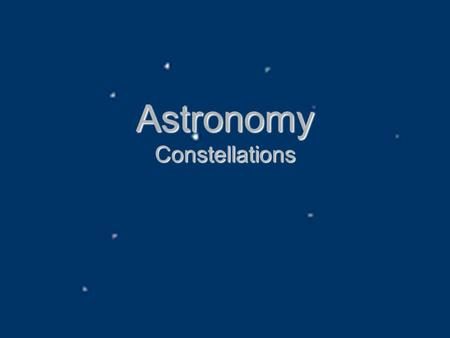 Astronomy Constellations. In the beginning… Ancient cultures organized the sky by linking stars together in patterns. Ancient cultures organized the sky.