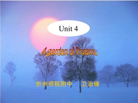 Unit 4 忻州师院附中 卫治锋 Rain The rain is raining all around, It falls on field and tree. It rains on the umbrellas here, And on the ships at sea. R..L.Stereson.