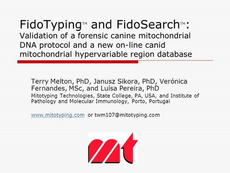 FidoTyping TM and FidoSearch TM : Validation of a forensic canine mitochondrial DNA protocol and a new on-line canid mitochondrial hypervariable region.
