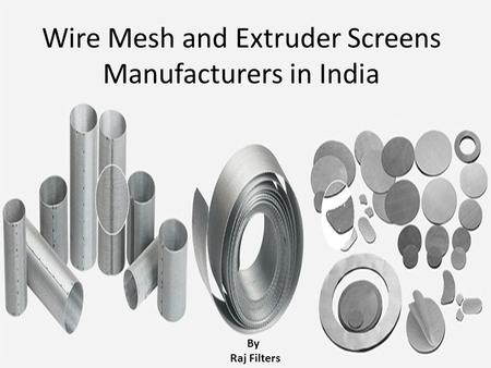 Wire Mesh and Extruder Screens Manufacturers in India By Raj Filters.