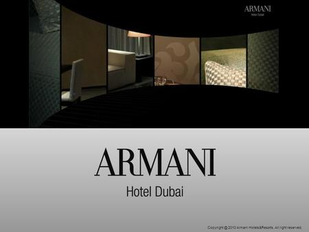 2010 Armani Hotels&Resorts. All right reserved.