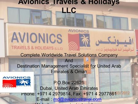 Avionics Travels & Holidays LLC Complete Worldwide Travel Solutions Company And Destination Management Specialist for United Arab Emirates & Oman P.O.Box.