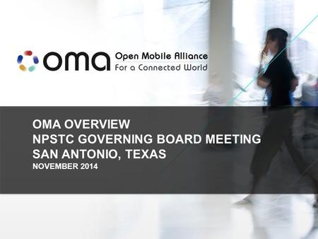 OMA OVERVIEW NPSTC GOVERNING BOARD MEETING SAN ANTONIO, TEXAS NOVEMBER 2014.