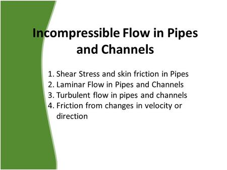 Incompressible Flow in Pipes and Channels