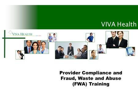 VIVA Health Provider Compliance and Fraud, Waste and Abuse (FWA) Training.