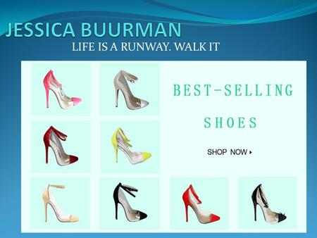 LIFE IS A RUNWAY. WALK IT. Founded in 2010, JESSICABUURMAN offers a wide selection of the most desirable and coveted runway shoes, bag, clothing and accessories.