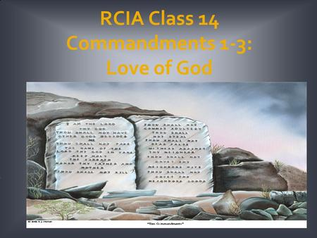 RCIA Class 14 Commandments 1-3: Love of God. Welcome Back!  Christmas and <strong>New</strong> Year's break is complete  Looking ahead:  Prayer to learn this week and.