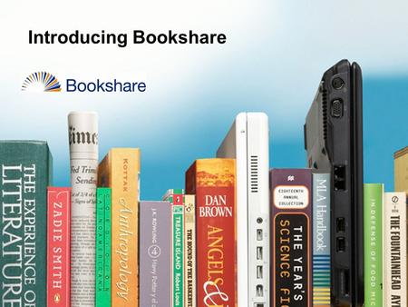 1 Introducing Bookshare. 2 What is Bookshare ® ?  Bookshare is a nonprofit online library of accessible eBooks for students with print disabilities 