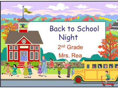 Back to School Night 2 nd Grade Mrs. Rea. Classroom Procedures  Communication  Travel Folders  Lunch and Snack  Homework  Behavior  Book Orders.